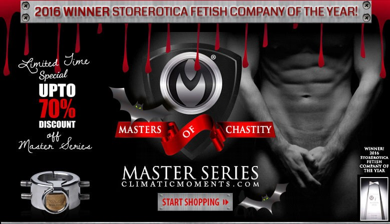 Don't Miss Our Celebration on Master Series 2016 StoreErotica Fetish Company of the Year Master Series. Save up to 70% off Master Series