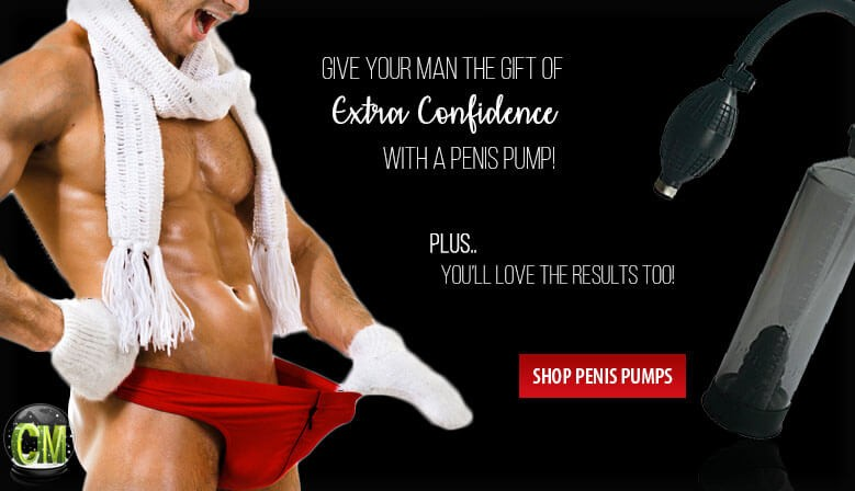 Give Your Man the Gift of Extra Confidence with a Penis Pump.. Plus You Benefit Also! Shop Penis Pumps Now.