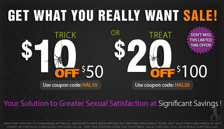 Get What You Really Want Hallloween Sale. Take $10 off Your $50 Purchase or $20 off Your $100 Purchase for a Limited Time
