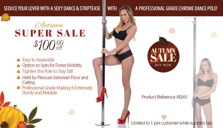 Seduce Your Lover with an Erotic Dance and Striptease with the Professional Grade Chrome Dance Pole during our Fall Spetacular $100 off Discount.
