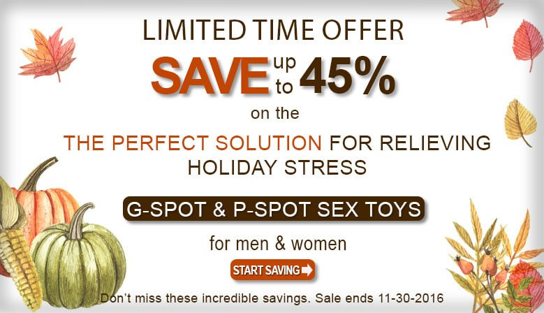 Don't Miss the Falling Prices Save up to 45% off Prostate Stimulators and G-Spot Vibrators Fall Sale